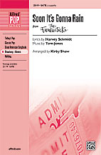 Soon It's Gonna Rain : SATB : Kirby Shaw : Harvey Schmidt : The Fantasticks : Sheet Music : 00-25119 : 038081266145