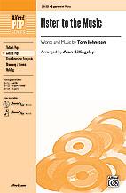 Listen to the Music : 2-Part : Alan Billingsley : Tom Johnston : Doobie Brothers : Sheet Music : 00-25133 : 038081266275