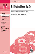 Hallelujah I Love Her So : SATB : Alan Billingsley : Ray Charles : Ray Charles : Sheet Music : 00-25136 : 038081266305