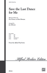 Save the Last Dance for Me : SATB : Jay Althouse : Mort Shuman : Drifters : Sheet Music : 00-25149 : 038081266435