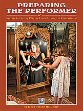 Preparing the Performer: Secrets for String Players from Primary to Professional