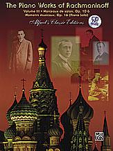 The Piano Works of Rachmaninoff, Volume III: Morceaux de salon, Opus 10, and Six moments musicaux, Opus 16