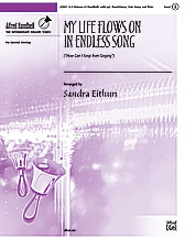My Life Flows On in Endless Song