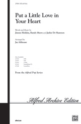 Put a Little Love in Your Heart : SATB : Jay Althouse : Jackie DeShannon : Sheet Music : 00-27159 : 038081294193