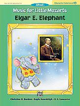 Music for Little Mozarts: Character Solo -- Elgar E. Elephant, Level 2