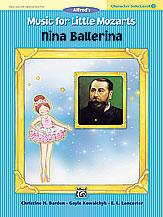 Music for Little Mozarts: Character Solo -- Nina Ballerina, Level 3