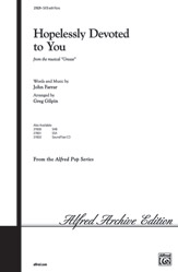 Hopelessly Devoted to You : SATB : Greg Gilpin : Warren Casey : Grease : Sheet Music : 00-27829 : 038081297316