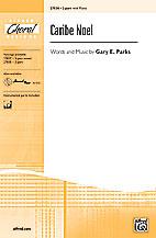 Caribe Noel : 2-Part : Gary E. Parks : Sheet Music : 00-27838 : 038081297392