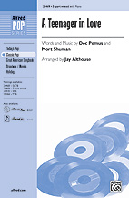 A Teenager in Love : 3-Part Mixed : Jay Althouse : Doc Pomus : Sheet Music : 00-28469 : 038081310138