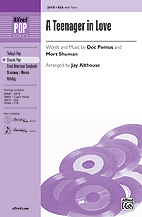 A Teenager in Love : SSA : Jay Althouse : Doc Pomus : Sheet Music : 00-28470 : 038081310145