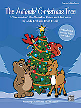 Andy Beck and Brian Fisher : The Animals' Christmas Tree : Unison / 2-Part : Songbook : 038081311388  : 00-28594