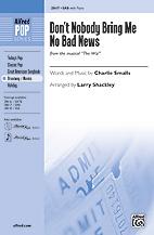 Don't Nobody Bring Me No Bad News : SAB : Larry Shackley : The Wiz : Sheet Music : 00-28617 : 038081311616