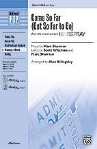 Come So Far (Got So Far to Go) : SSAB : Alan Billingsley : Marc Shaiman : Hairspray : Sheet Music : 00-28644 : 038081311883