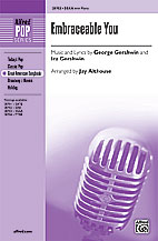 Embraceable You : SSAA : Jay Althouse : George Gershwin : Girl Crazy : Sheet Music : 00-28703 : 038081312477