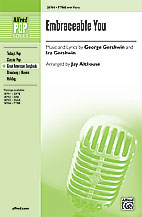 Embraceable You : TTBB : Jay Althouse : George Gershwin : Girl Crazy : Sheet Music : 00-28704 : 038081312484