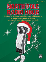 Sally K. Albrecht and Jay Althouse : The North Pole Radio Hour : Unison / 2-Part : Songbook : 038081312972  : 00-28751