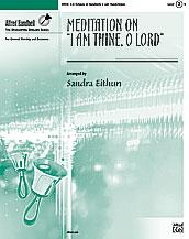 Meditation on 'I Am Thine, O Lord'