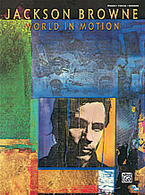 Jackson Browne: World in Motion