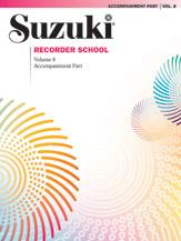 Suzuki Recorder School (Soprano and Alto Recorder) Accompaniment, Volume 8