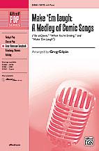 Make 'Em Laugh: A Medley of Comic Songs : SATB : Greg Gilpin : Nacio Herb Brown : Sheet Music : 00-31060 : 038081338323