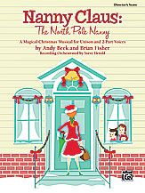 Andy Beck and Brian Fisher : Nanny Claus: The North Pole Nanny : Unison / 2-Part : Songbook : 038081339320  : 00-31160