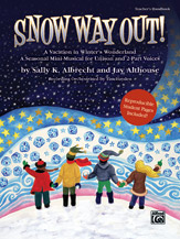 Sally K. Albrecht and Jay Althouse : Snow Way Out!  : Unison / 2-Part : Songbook : 038081339474  : 00-31176