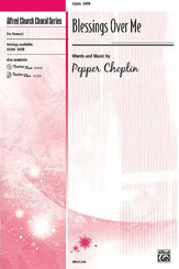 Blessings Over Me : SATB : Pepper Choplin : Pepper Choplin : Sheet Music : 00-32266 : 038081346700