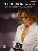 Celine Dion: Selections from <i>My Love . . . Ultimate Essential Collection</i>