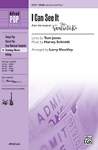 I Can See It : SSAA : Larry Shackley : Harvey Schmidt : The Fantasticks : Sheet Music : 00-33157 : 038081360652