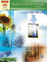 Medleys for Blended Worship, Book 3