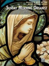 Sunday Morning Organist, Volume 5: Best of the Saint Cecilia Series
