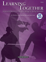 Learning Together; Sequential Repertoire for Solo Strings or String Ensemble (Book & CD); Viola (Viola); #YL00-34511 By Winifred Crock; William Dick; and Laurie Scott