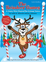 Sally K. Albrecht and Jay Althouse : The Reindeer Games : Unison : Songbook : 038081384429  : 00-34714