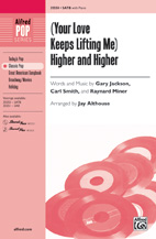 (Your Love Keeps Lifting Me) Higher and Higher : SATB : Jay Althouse : Sheet Music : 00-35550 : 038081397467