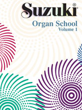 Suzuki Organ School Organ Book, Volume 1