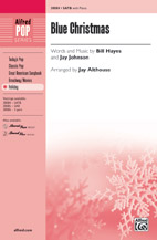 Blue Christmas : SATB : Jay Althouse : Sheet Music : 00-38084 : 038081425566