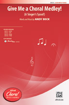 Andy Beck : Give Me a Choral Medley! : Showtrax CD : 038081426075  : 00-38135