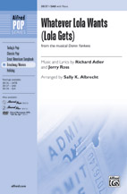 Whatever Lola Wants (Lola Gets) : SAB : Sally K. Albrecht : Richard Adler : Damn Yankees : Sheet Music : 00-38137 : 038081426099