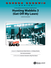 Hunting Wabbits 3 (Get Off My Lawn) - As recorded by Gordon Goodwin's Big Phat Band