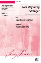 Poor Wayfaring Stranger : SATB : Robert Sterling : Sheet Music : 00-39123 : 038081435527