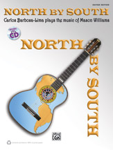 North by South: Carlos Barbosa-Lima Plays the Music of Mason Williams