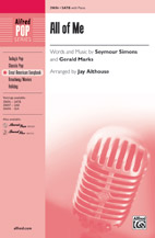 All of Me : SATB : Jay Althouse : Gerald Marks : Sheet Music : 00-39696 : 038081443577