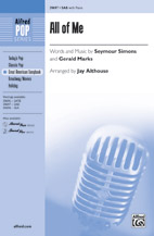 All of Me : SAB : Jay Althouse : Gerald Marks : Sheet Music : 00-39697 : 038081443584
