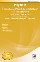 Play Ball! : 2-Part : Mary Donnelly : Albert von Tilzer : Sheet Music : 00-39753 : 038081444147