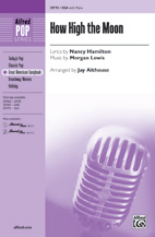 How High the Moon : SSA : Jay Althouse : Morgan Lewis : Sheet Music : 00-39770 : 038081444314