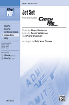 Jet Set : SAB : Eric Van Cleave : Marc Shaiman : Catch Me If You Can : Sheet Music : 00-39978 : 038081446387