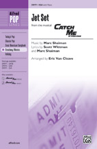 Jet Set : SSA : Eric Van Cleave : Marc Shaiman : Catch Me If You Can : Sheet Music : 00-39979 : 038081446394