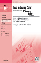 Live in Living Color : SATB : Eric Van Cleave : Marc Shaiman : Catch Me If You Can : Sheet Music : 00-39982 : 038081446424