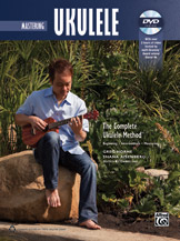 The Complete Ukulele Method: Mastering Ukulele