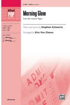 Morning Glow : SATB : Eric Van Cleave : Stephen Schwartz : Pippin : Sheet Music : 00-41709 : 038081467894
